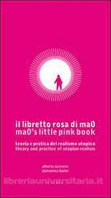 Il libretto rosa di ma0. Teoria e pratica del realismo utopico - Matera