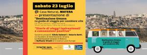 Il tour di Destinazione Umana: il turismo delle relazioni - 23 Luglio 2016 - Matera