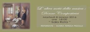L'altra metà della musica: Donne compositrici - 8 Marzo 2016 - Matera