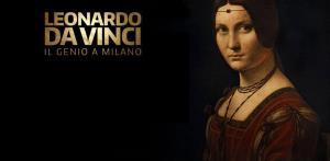 Leonardo da Vinci - Il Genio a Milano - Matera
