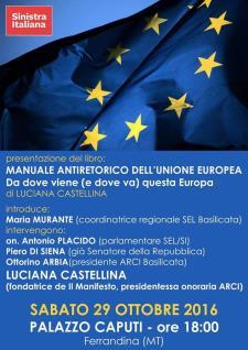 Manuale antiretorico dell'Unione Europea - Da dove viene (e dove va) questa Europa - 29 ottobre 2016 - Matera