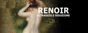 Renoir - Oltraggio e seduzione - Matera