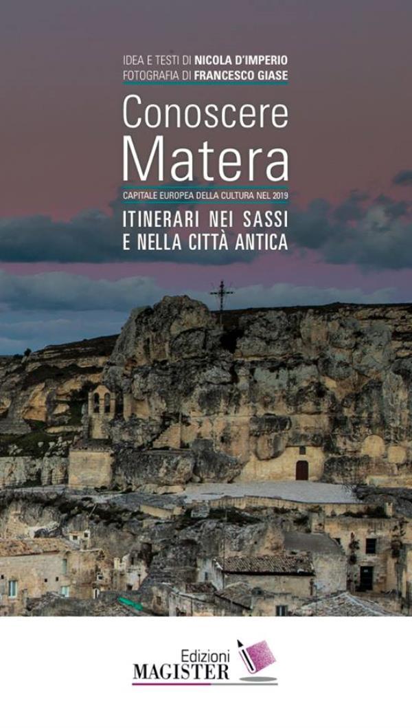Conoscere Matera. Itinerari nei Sassi e nella città antica  - 18 Febbraio 2017