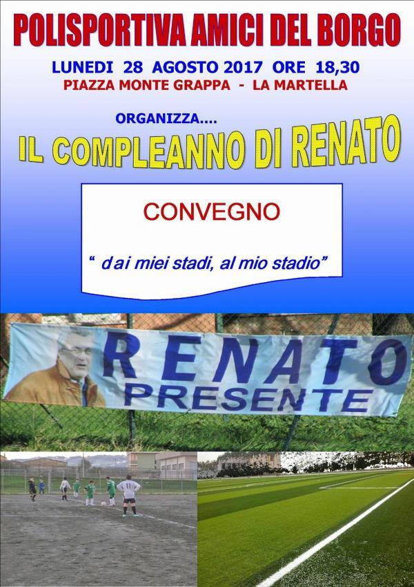 """""""Dai miei stadi al mio stadio"""" Il compleanno di Renato - 28 agosto 2017"""