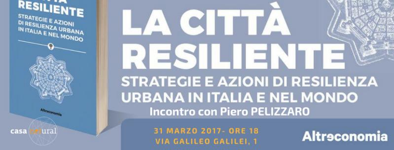 La città resiliente - 31 Marzo 2017