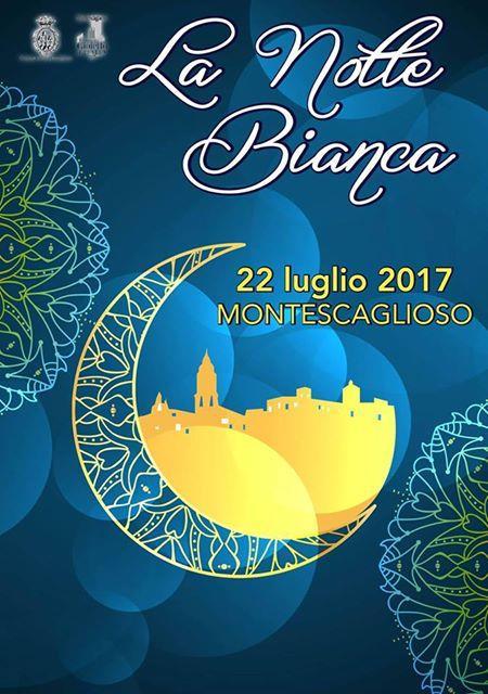 La notte Bianca a Montescaglioso  - 22 Luglio 2017