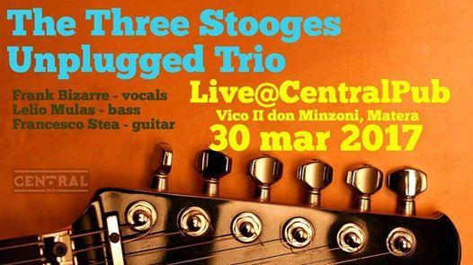 The Three Stoooges Unplugged Trio - 30 Marzo 2017