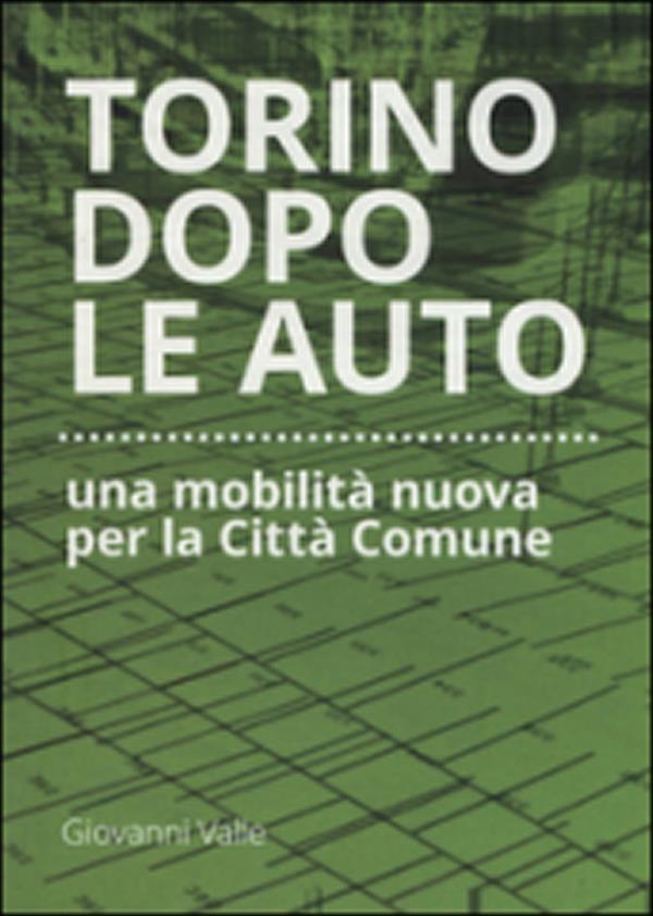 Torino dopo le auto, una mobilità nuova per la Città