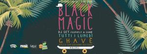 BLACK MAGIC dj set  - 10 Luglio 2017 - Matera
