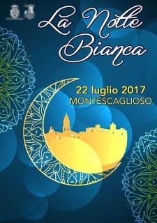 La notte Bianca a Montescaglioso  - 22 Luglio 2017 - Matera