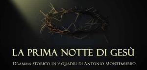 La prima notte di Gesù - 16 Aprile 2017 - Matera