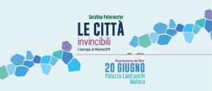 Le città invincibili-L'esempio di Matera2019  - Matera