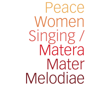 Peace Women Singing/Matera Mater Melodiae  - Matera