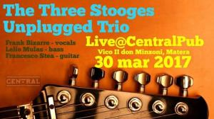 The Three Stoooges Unplugged Trio - 30 Marzo 2017 - Matera