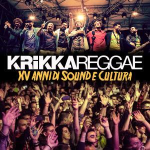 """""""XV anni di sound e cultura"""" della Krikka Reggae  - 28 Luglio 2017 - Matera"""