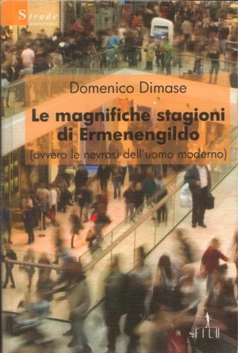 LE MAGNIFICHE STAGIONI DI ERMENENGILDO, L´ULTIMO LIBRO DI DOMENICO DIMASE