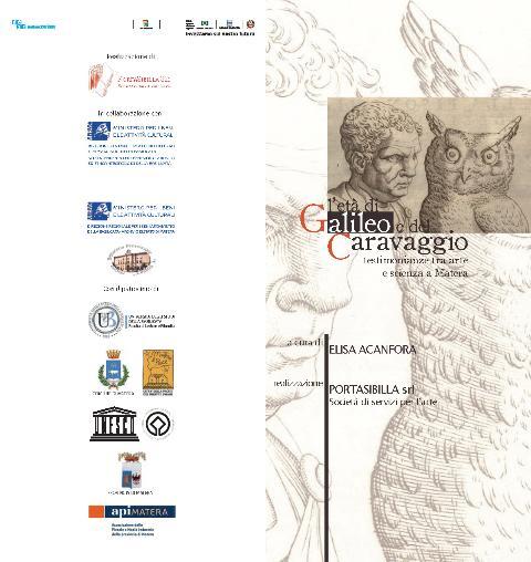 L´ETA´ DI GALILEO E DEL CARAVAGGIO. TESTIMONIANZE TRA ARTE E SCIENZA A MATERA