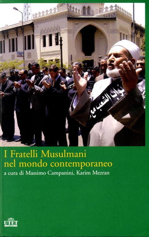 I Fratelli Musulmani nel mondo contemporaneo - di Massimo Campanili e Karim Mezran - UTET