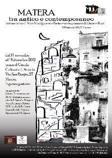 Matera tra antico e contemporaneo - dal 17 novembre al 8 dicembre 2012 - Matera