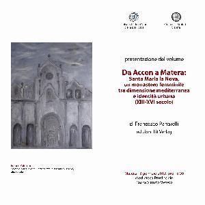 Da Accon a Matera: Santa Maria la Nova, un monastero femminile tra dimensione mediterranea e identità urbana (XIII-XVI secolo) - Matera