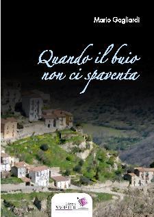 """""""Quando il buio non ci spaventa"""" di Mario Gagliardi Isbn 9788890822162 Edizioni Magister"""