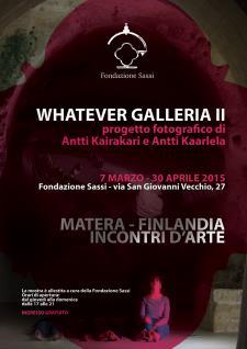 WHATEVER GALLERIA II - Matera